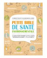 LIVRE : PETITE BIBLE DE SANTÉ ENVIRONNEMENTALE